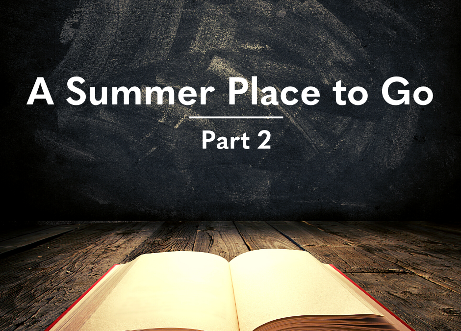 A Summer Place to Go, Part 2